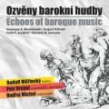 CDVrobel/Měřinský/Michal / Ozvěny barokní hudby