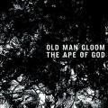 CDOld Man Gloom / Ape Of God II