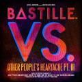 CDBastille / Vs.Other People's Heartache Pt.III