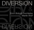 CDProcházka Erich Boboš & Wolf Marek / Diversion / Digipack