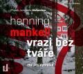 CDMankell Henning / Vrazi bez tváře