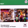 2CDRiot / Thundersteel / Privilege Of Power / 2CD