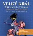 3CDVondruška Vlastimil / Velký král / Přemysl I. Otakar