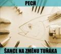 CDPech / Šance na změnu tuňáka
