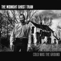 CDMidnight Ghost Train / Cold Was The Ground