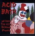 LPAcid Bath / When the Kite String Pops