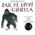 CDSkoumal Petr / Jak se loví gorila / Digipack