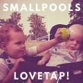LPSmallpools / Lovetap! / Vinyl