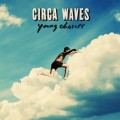 LPCirca Waves / Young Chasers / Vinyl