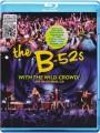 Blu-RayB-52's / With The Wild Crowd / Blu-Ray