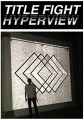 CDTitle Fight / Hyperview
