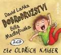 2CDLaňka David / Dobrodružství Billa Madlafouska / Kaiser O. / 2CD
