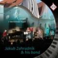 CDZahradník Jakub & His Band / Koncert v Betlémské kapli