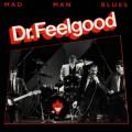 CDDr.Feelgood / Mad Man Blues