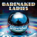 CDBarenaked Ladies / Silverball / Digipack