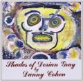 CDCohen Danny / Shades Of Dorian Gray