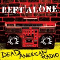 CDLeft Alone / Dead American Radio