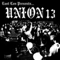 CDUnion 13 / East Los Presents...