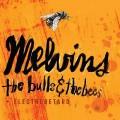 CDMelvins / Bulls & Bees / Electroretard / Reedice