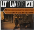 CDLeft Lane Cruiser / Bring Yo AsTo the Table