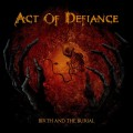 CDAct Of Defiance / Birth And The Burial