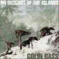 CDBass Colin / An Outcast of The Islands