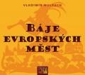 CDHulpach Vladimír / Báje evropských měst / MP3