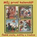CDVarious / Můj první kalendář / České zvyky,svátky a tradice