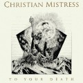 CDChristian Mistress / To Your Death
