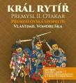 3CDVondruška Vlastimil / Král rytíř Přemysl II. Otakar / 3CD / MP3