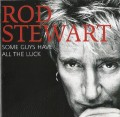 2CDStewart Rod / Some Guys Have All The Luck / 2CD
