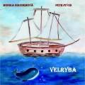 CDNikodémová Monika & Piňos Petr / Velryba