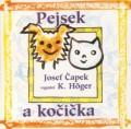 CDČapek Josef / Pejsek a kočička / Hoger K.