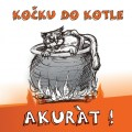 CDKočku do kotle / Akurát