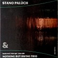 CDPalúch Stano & NBS Trio / Nothing But Swing Trio / Digipack