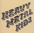 CDHeavy Metal Kids / Heavy Metal Kids