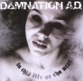CDDamnation A.D. / In This Life Or The Next