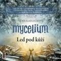 2CDKadlečková Vilma / Mycelium / Led pod kůží / 2CD / MP3