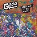CDGloo / How Not To Be Happy