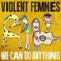 CDViolent Femmes / we Can Do Anything
