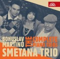 CDSmetana Trio / Bohuslav Martinů / Complete Piano Trios