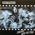LPHoly Moses / Finished With The Dogs / Reedice / Vinyl / Silver