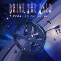 CDDrive She Said / Pedal To The Metal