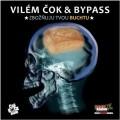 CDČok Vilém & Bypass / Zbožňuju Tvou buchtu