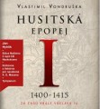 CDVondruška Vlastimil / Husitská epopej / 1400-1415 / Hyhlík J.