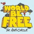 CDWorld Be Free / Anti Circle / Digipack