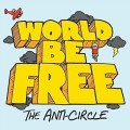 LPWorld Be Free / Anti Circle / Vinyl