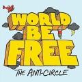 LPWorld Be Free / Anti Circle / Vinyl