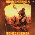 LPBroken Bones / Bonecrusher / Vinyl