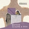 CDTrchová Martina & Trio / Holobyt / Digipack